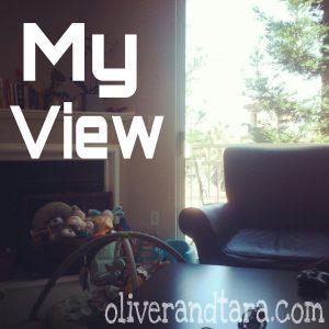My View [while nursing] | oliverandtara.com