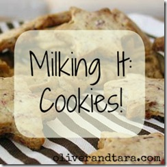 Milking It: Cookies | oliverandtara.com